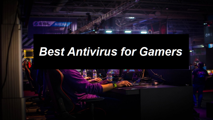 Best Antivirus for Gamers
